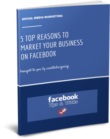 5 Top Reasons To Market Your Business On Facebook