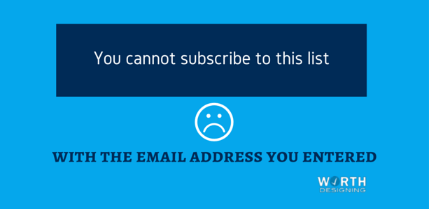 You cannot subscribe to this list with the email address you entered